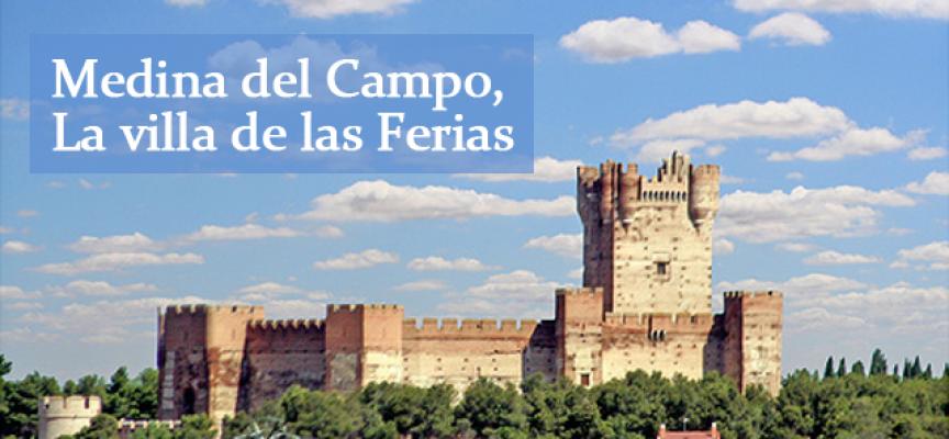 Medina del campo la villa de las ferias destino - Spa en medina del campo ...